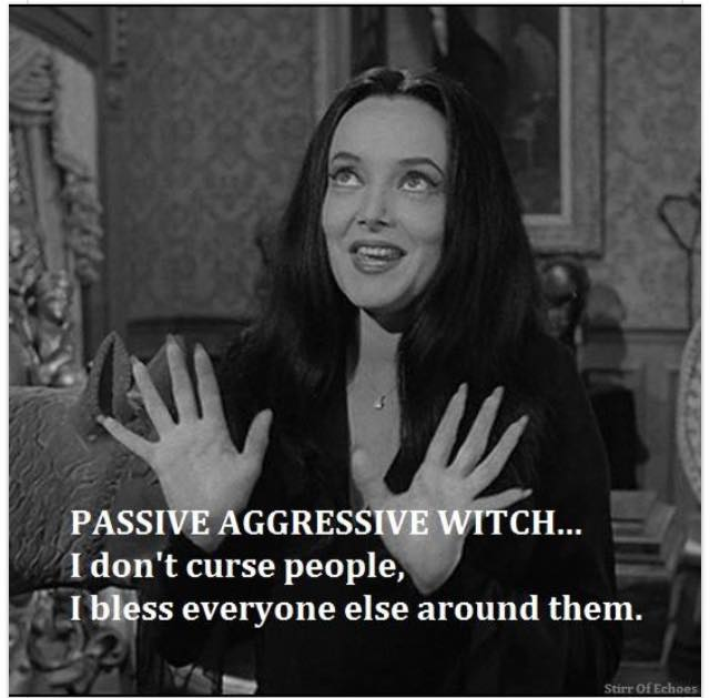 passive agressive witch